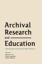 Archival Research and Education: Selected Papers from the 2014 AERI Conference (cover image)