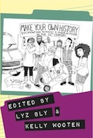 Make Your Own History: Documenting Feminist and Queer Activism in the 21st Century
