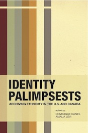 Identity Palimpsests: Archiving Ethnicity in the U.S. and Canada (cover image)