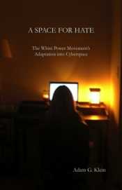A Space for Hate: the White Power Movement's Adaptation into Cyberspace (cover image)