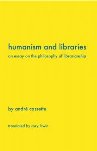 Humanism and Libraries- An Essay on the Philosophy of Librarianship