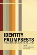 Identity Palimpsests: Archiving Ethnicity in the U.S. and Canada