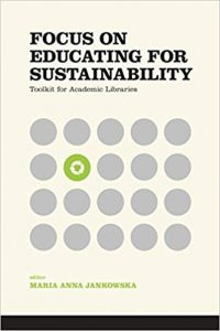 Focus on Educating for Sustainability: Toolkit for Academic Libraries