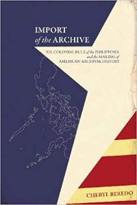 Import of the Archive- U.S. Colonial Rule of the Philippines