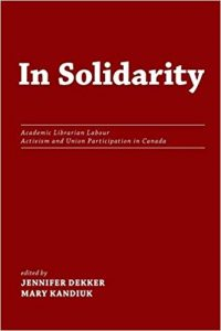 In Solidarity: Academic Librarian Labour Activism and Union Participation in Canada