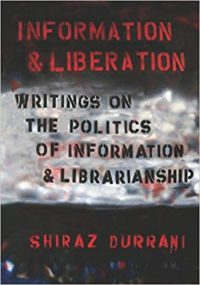 Information and Liberation- Writings on the Politics of Information and Librarianship