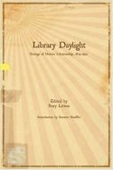 Library Daylight: Traces of Modern Librarianship, 1874-1922