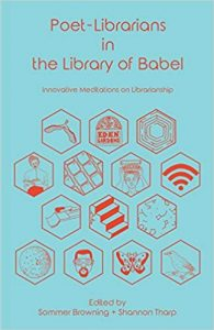 Poet-Librarians in the Library of Babel: Innovative Meditations on Librarianship