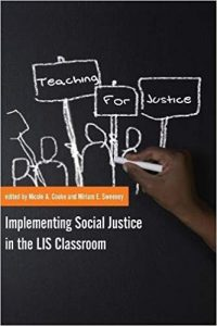 Teaching for Justice: Implementing Social Justice in the LIS Classroom